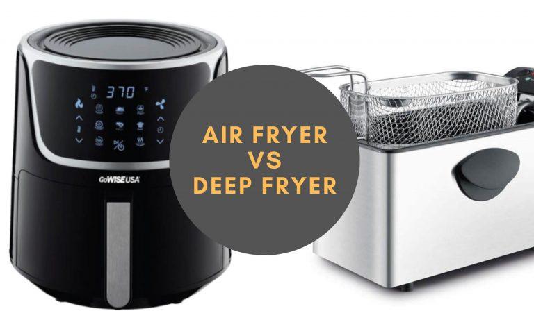 Air Fryer vs Deep Fryer