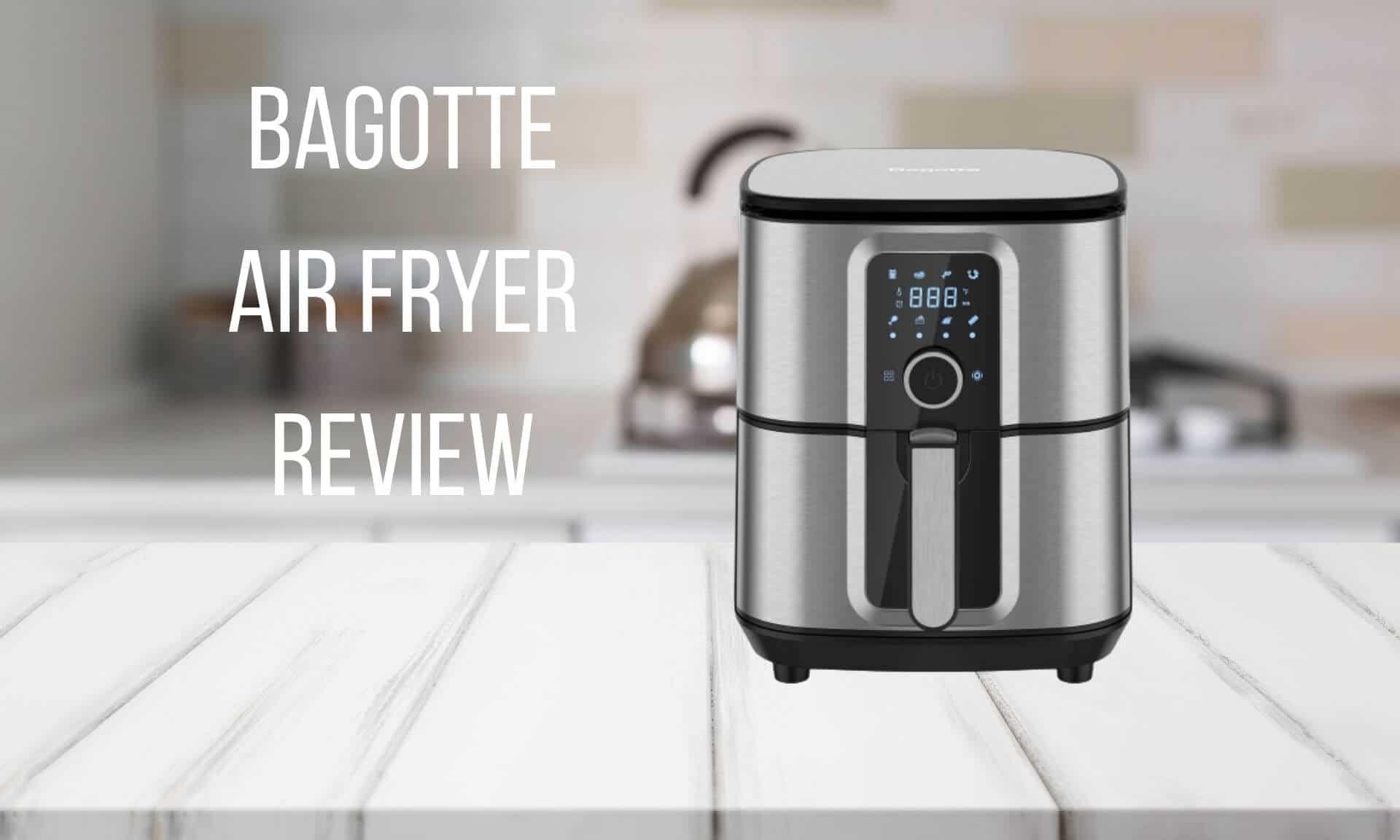 Bagotte Air Fryer Review